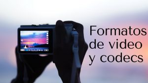 formatos video y codecs